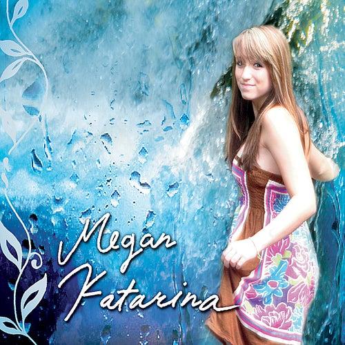 Megan Katarina by Megan Katarina
