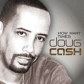 How Many Times by Doug Cash