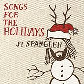 Songs For the Holidays by Jt Spangler