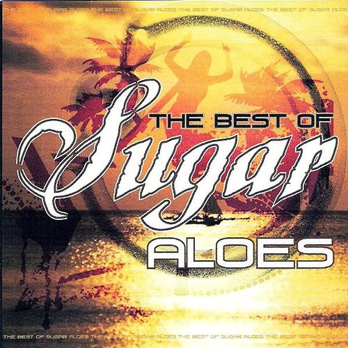The Best Of Sugar Aloes by Sugar Aloes