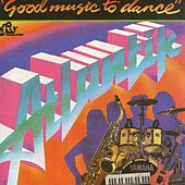 Good Music To Dance by Atlantik