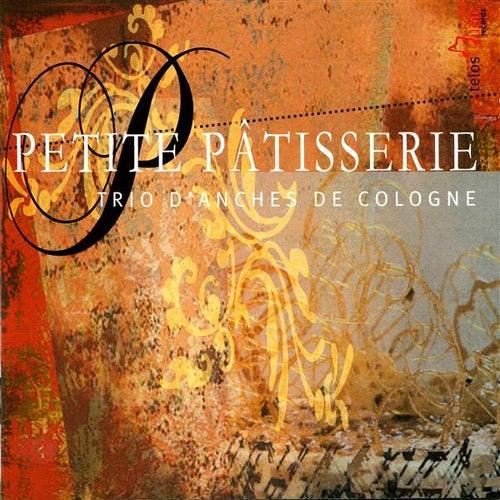 Petit Patisserie by Trio d'Anches de Cologne