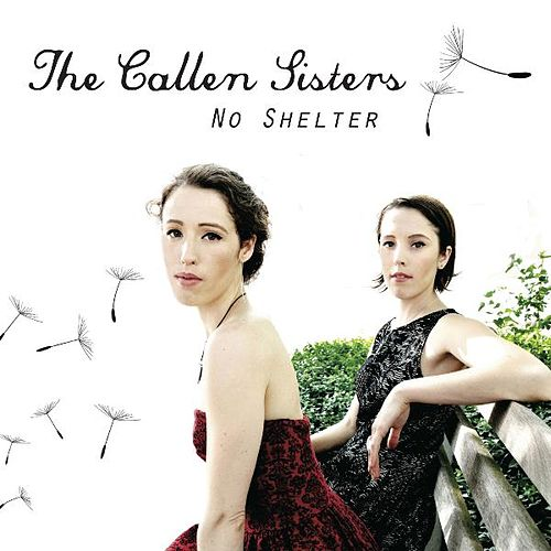 No Shelter by The Callen Sisters