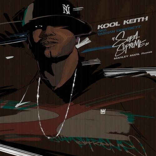 Supa Supreme (Marley Marl Remix) by Kool Keith