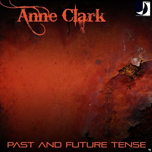 Past and Future Tense by Anne Clark