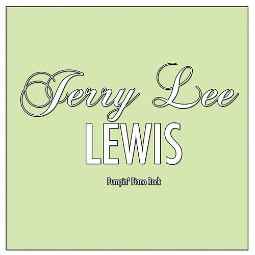 Jerry Lee Lewis plays Pumpin' Piano Rock ( ) by Jerry Lee Lewis
