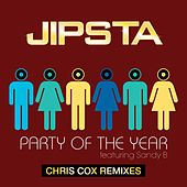 Party of the Year (feat. Sandy B) [The Chris Cox Mixes] by Jipsta