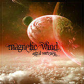 Astral Vortexes by Magnetic Wind