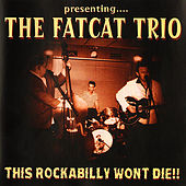 This Rockabilly Won't Die by Fat Cat Trio