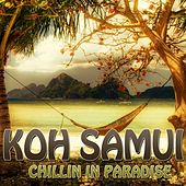 Koh Samui (Chillin In Paradise) by Various Artists