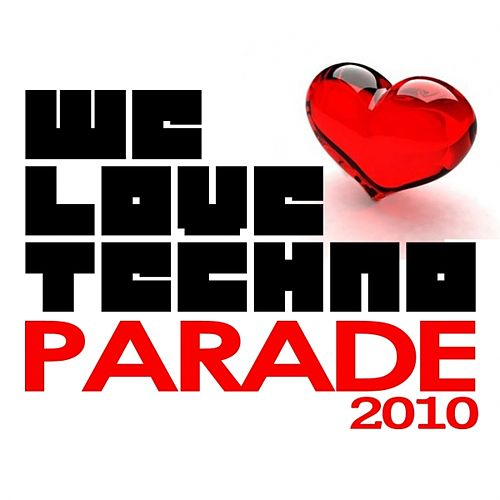 We Love Techno Parade 2010 by Various Artists