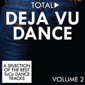 Total Deja Vu Dance, Vol. 2 by Various Artists