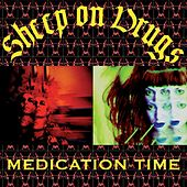Medication Time by Sheep on Drugs