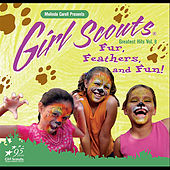 Girl Scouts Greatest Hits, Vol. 8 Fur, Feathers and Fun! by Melinda Caroll