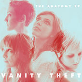 The Anatomy EP by Vanity Theft