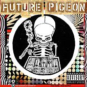 The Echodelic Sounds Of Future Pigeon by Future Pigeon