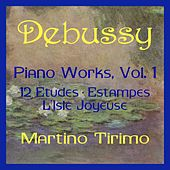 Debussy Piano Works Vol. 1 by Martino Tirimo