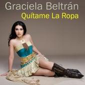 Quítame La Ropa by Graciela Beltrán