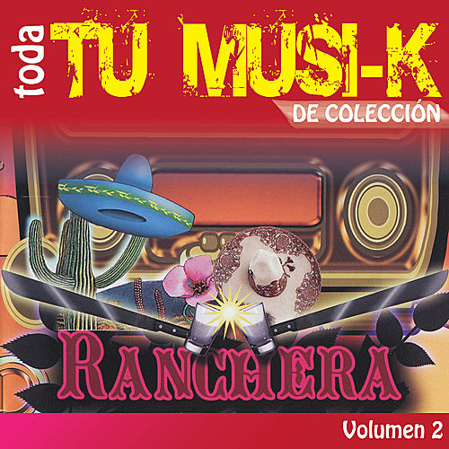 Tu Musi-k Ranchera, Vol. 2 by Various Artists