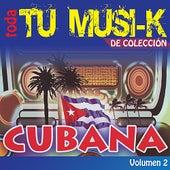 Tu Musi-k Cubana, Vol. 2 by Various Artists