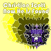 Now He Is Found by Christian Scott
