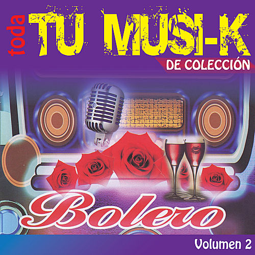 Tu Musi-k Bolero, Vol. 2 by Various Artists