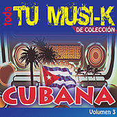Tu Musi-k Cubana, Vol. 3 by Various Artists