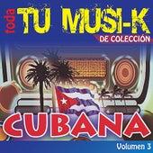 Tu Musi-k Cubana, Vol. 3 by Various Artists