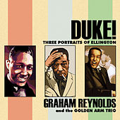 Duke!: Three Portraits of Ellington by Graham Reynolds