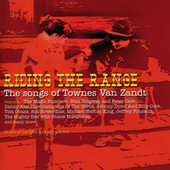 Riding the Range - The songs of Townes Van Zandt by Various Artists