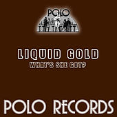 What's She Got? / Coming Down by Liquid Gold