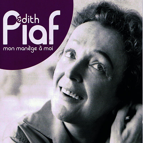 Mon Manege A Moi by Edith Piaf