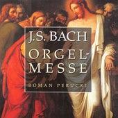 Bach: Orgelmesse by Roman Perucki