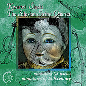 Miniatures of the 20th century by The Silesian String Quartet