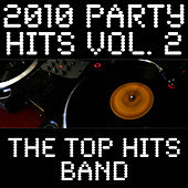 2010 Party Hits Vol. 2 by The Top Hits Band