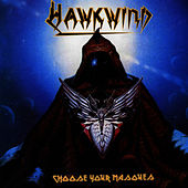 Choose Your Masques by Hawkwind