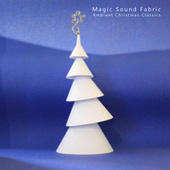 Ambient Christmas Classics by Magic Sound Fabric