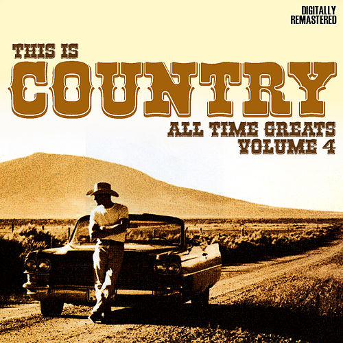 This Is Country - All-time Greats Volume 4 by Various Artists