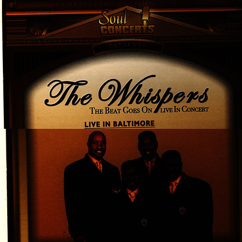 The Beat Goes On Live In Chicago by The Whispers