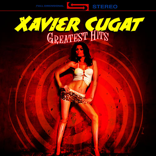 Greatest Hits by Xavier Cugat