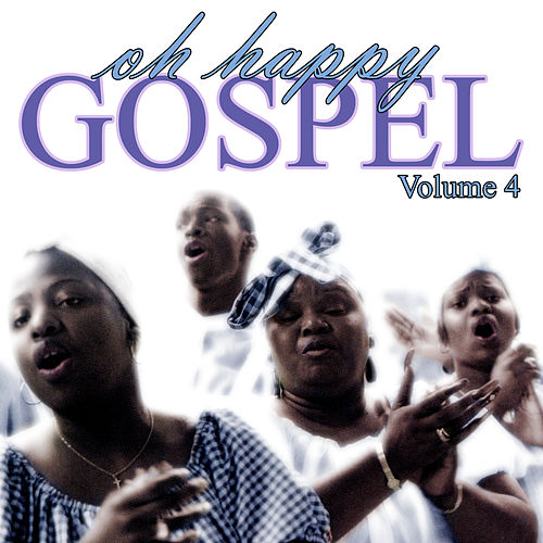 Oh Happy Gospel Volume 4 by Various Artists