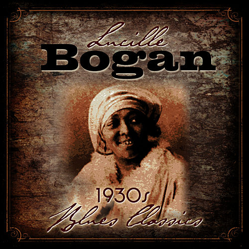 1930s Blues Classics by Lucille Bogan
