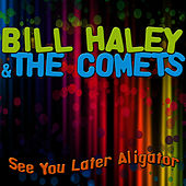See You Later Alligator by Bill Haley & the Comets