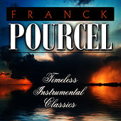 Timeless Instrumental Classics by Franck Pourcel