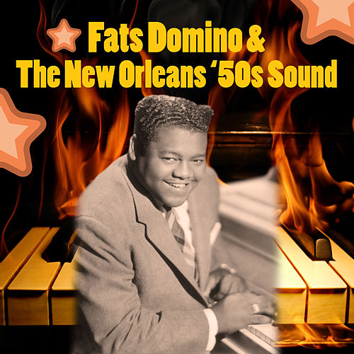 Fats Domino & The New Orleans '50s Sound by Various Artists