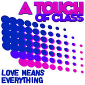 Your Love Means Everything by ATC (A Touch of Class)