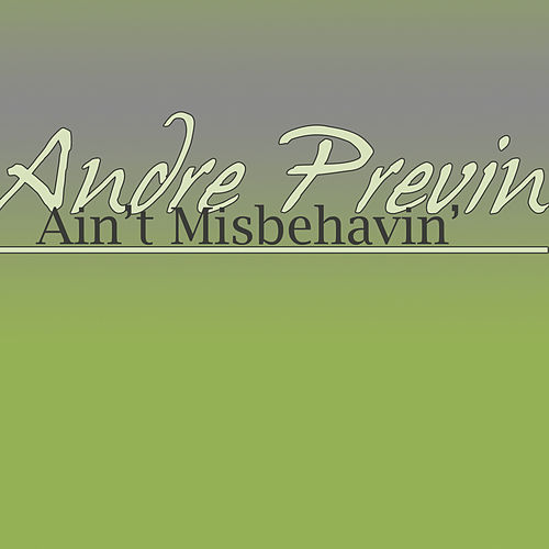 Ain't Misbehavin' by Andre Previn