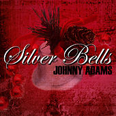 Silver Bells by Johnny Adams