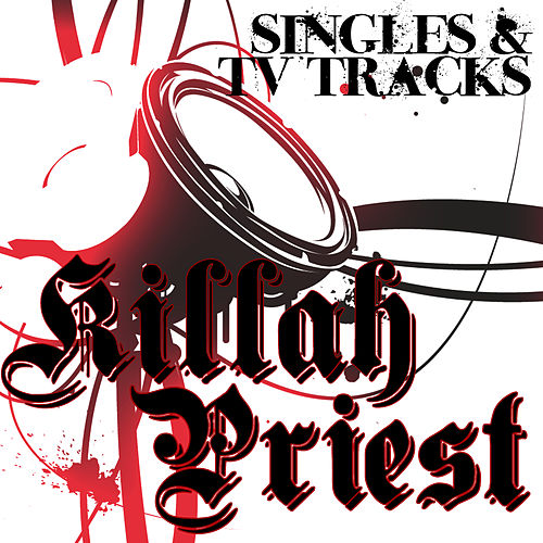 Singles & TV Tracks by Killah Priest