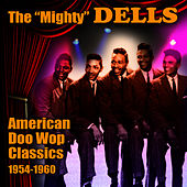 American Doo Wop Classics 1954-1960 by The Dells